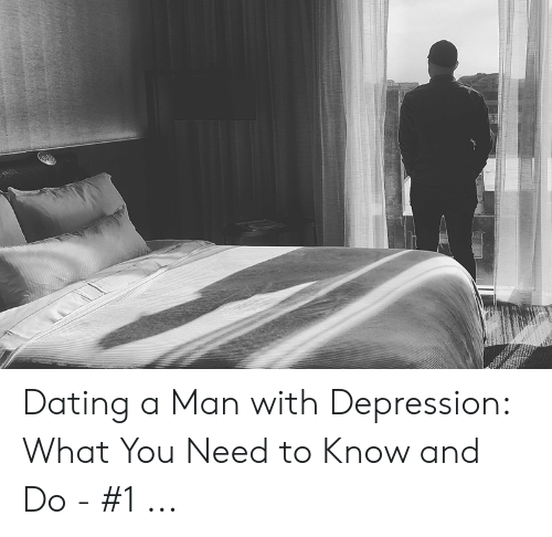 What to expect when dating a man with depression