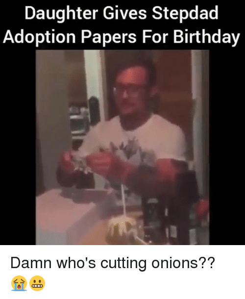 Daughter Gives Stepdad Adoption Papers For Birthday Damn Whos