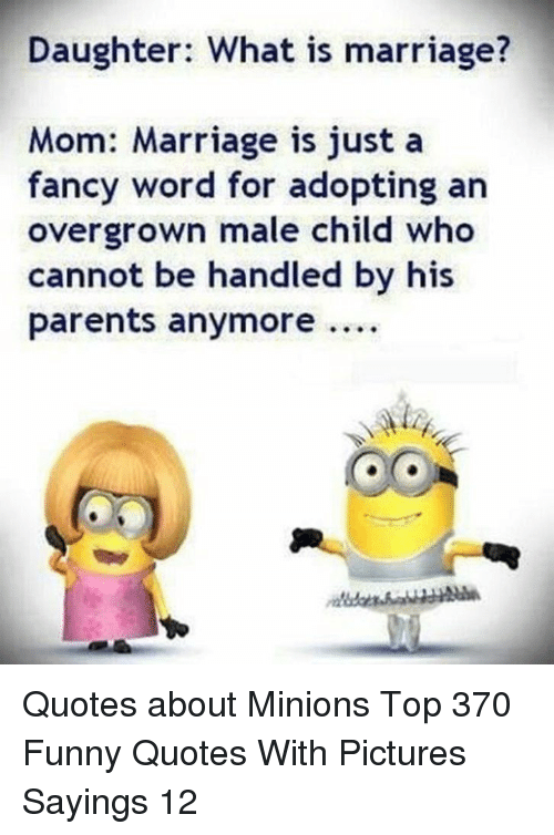 Daughter What Is Marriage Mom Marriage Is Just A Fancy Word For