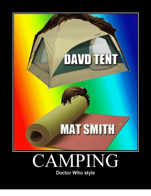 Doctor Memes and Doctor Who DAVD TENT MAT SMITH CAMPING Doctor Who style  sc 1 st  Me.me & DAVD TENT MAT SMITH CAMPING Doctor Who Style | Doctor Meme on me.me