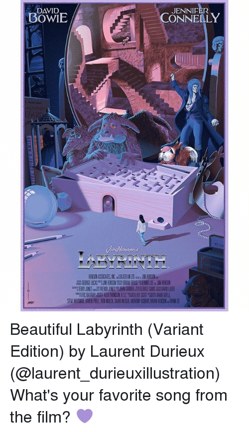 Beautiful, David Bowie, and Memes: DAVID  BOWIE  JENNIFER  CONNELLY  IHen0  NIH Beautiful Labyrinth (Variant Edition) by Laurent Durieux (@laurent_durieuxillustration) What's your favorite song from the film? 💜