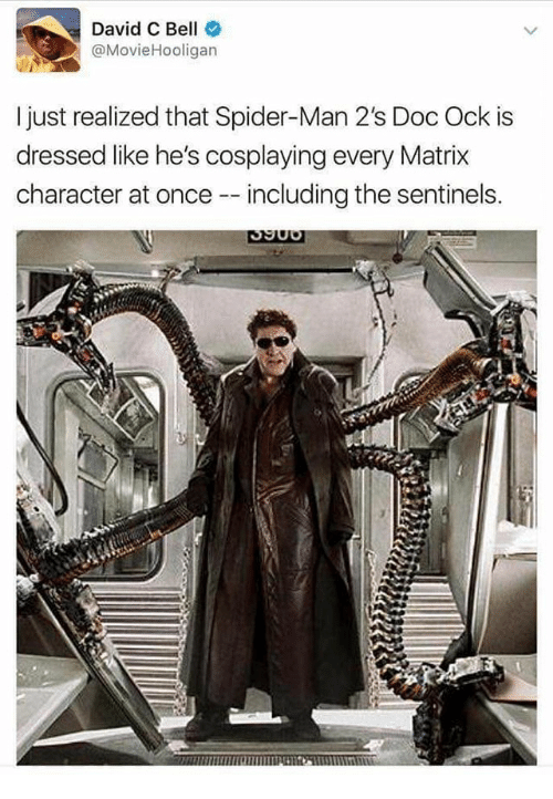 David C Bell I Just Realized That Spider Man 2s Doc Ock Is