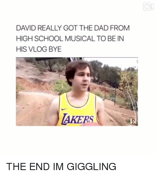 Dad, High School Musical, and School: DAVID REALLY GOT THE DAD FROM  HIGH SCHOOL MUSICAL TO BE IN  HIS VLOG BYE  AKERS THE END IM GIGGLING