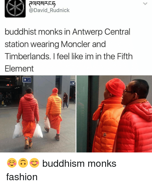 Memes, The Fifth Element, and Buddhism: @David Rudnick  buddhist monks in Antwerp Central  station wearing Moncler and  Timberlands. I feel like im in the Fifth  Element ☺🙃😊 buddhism monks fashion