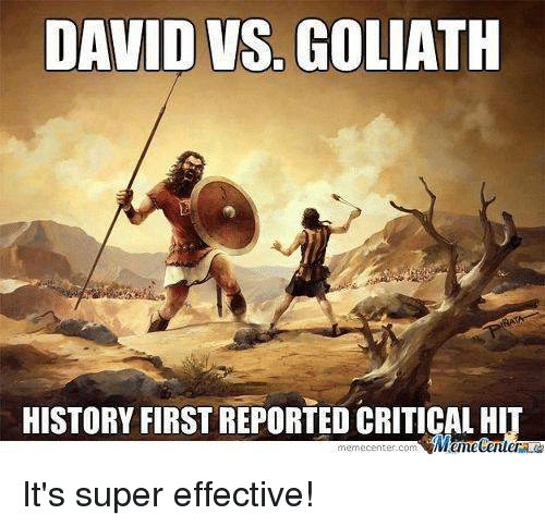 History Criticism: DAVID VS GOLIATH HISTORY FIRST REPORTED CRITICAL HIT