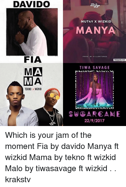 Memes, 🤖, and Mama: DAVIDO  MUT4Y X WIZKID  MANYA  PROO. BY KILLERTUNES  FIA  MA  TEKNO x WIZKID  22/9/2017 Which is your jam of the moment Fia by davido Manya ft wizkid Mama by tekno ft wizkid Malo by tiwasavage ft wizkid . . krakstv