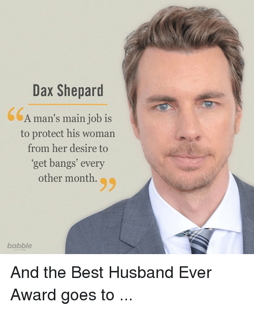 dax shepard a mans main job is to protect his 4565324 dax shepard a man's main job is to protect his woman from her desire