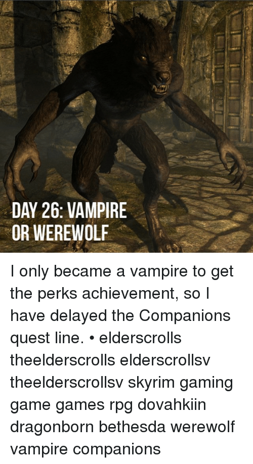 DAY 26 VAMPIRE OR WEREWOLF I Only Became a Vampire to Get