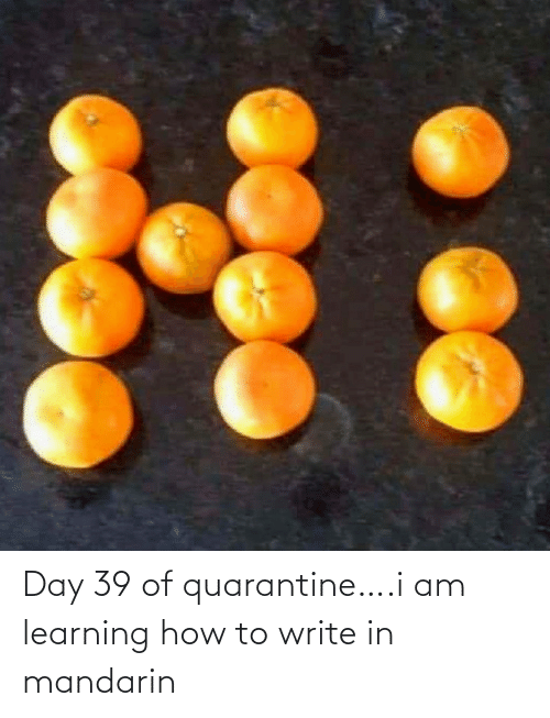 How To, How, and Mandarin: Day 39 of quarantine….i am learning how to write in mandarin