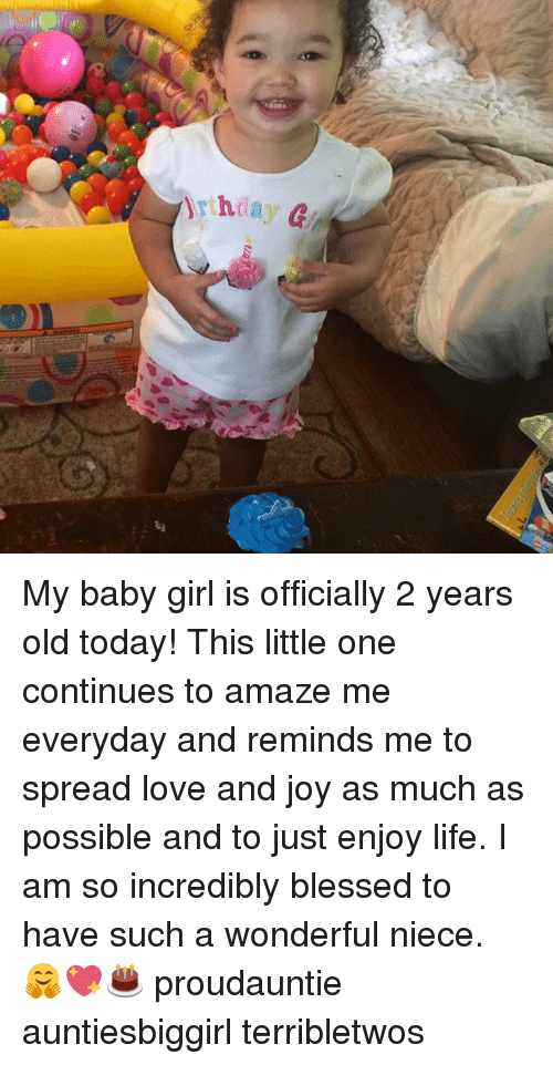 Day My Baby Girl Is Officially 2 Years Old Today This Little One
