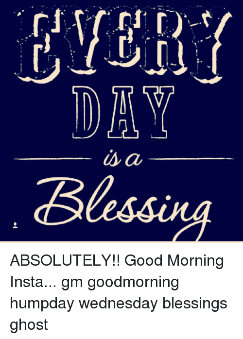 Day Uva Blessing Absolutely Good Morning Insta Gm Goodmorning