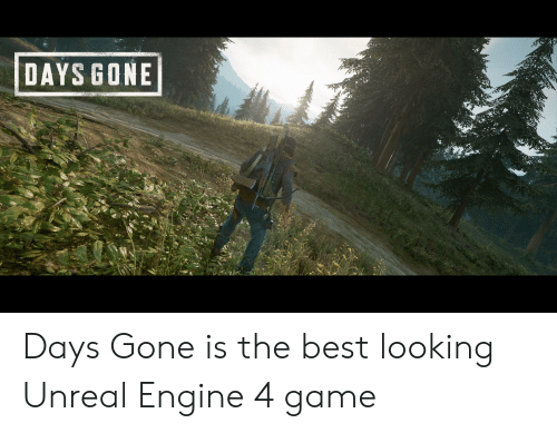 DAYS GONE Fe Days Gone Is the Best Looking Unreal Engine 4