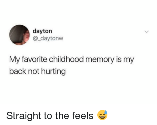 Gym, Back, and Memory: dayton  @_daytonvw  My favorite childhood memory is my  back not hurting Straight to the feels 😅