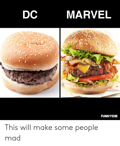 Dank, Marvel, and Mad: DC  MARVEL  FUNNYSDIE This will make some people mad