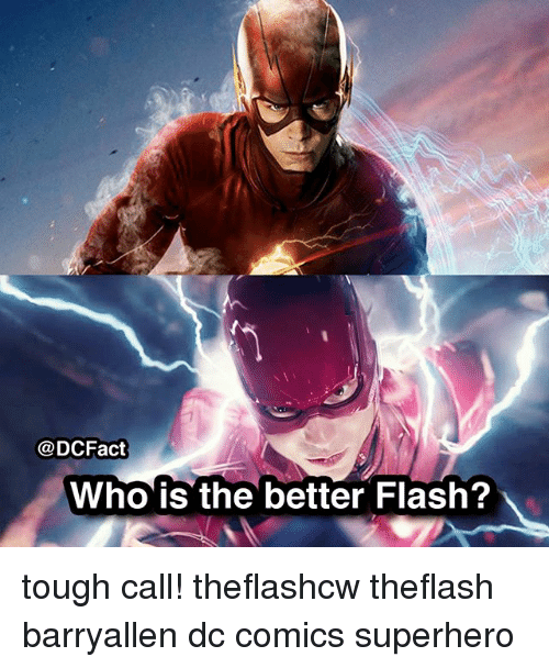 Memes, Superhero, and DC Comics: @DCFact  Who is the better Flash? tough call! theflashcw theflash barryallen dc comics superhero