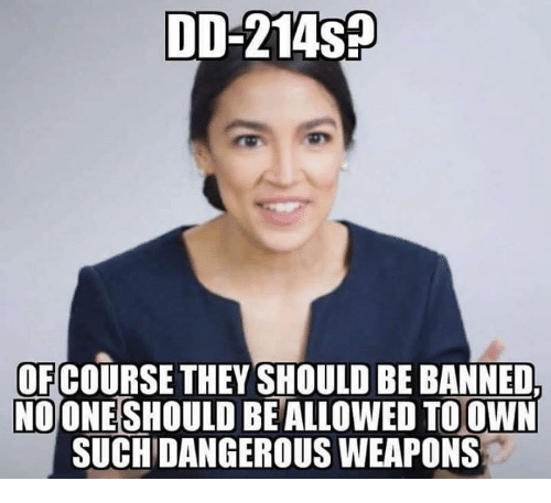 Conservative, Weapons, and Banned: DD-214sp  OFCOURSETHEY SHOULD BE BANNED,  NOONESHOULD BEALLOWED TOOWN  SUCHDANGEROUS WEAPONS