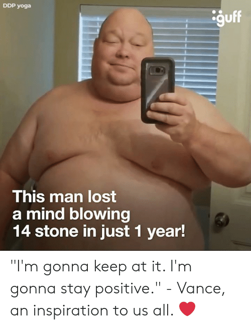 """Dank, Lost, and Yoga: DDP yoga  guff  This man lost  a mind blowing  14 stone in just 1 year! """"I'm gonna keep at it. I'm gonna stay positive."""" - Vance, an inspiration to us all. ❤️"""