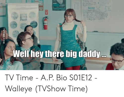 De Well Hey There Big Daddy Tvtimecom Tv Time Ap Bio