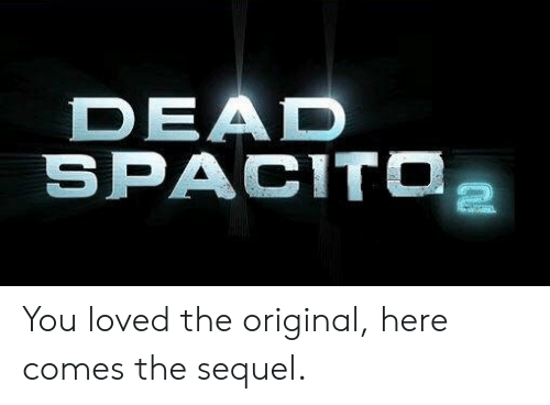 The Original, You, and Dead: DEAD You loved the original, here comes the sequel.