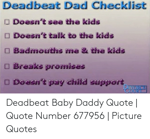 Deadbeat Dad Checklist Doesn\'t See the Kids Doesn\'t Talk to ...