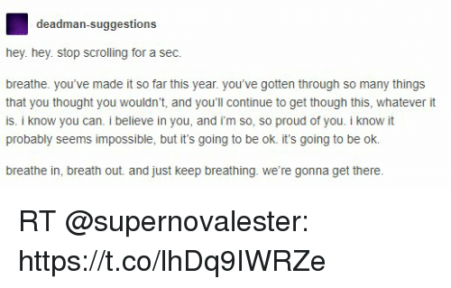 Deadman Suggestions Hey Hey Stop Scrolling For A Sec Breathe Youve