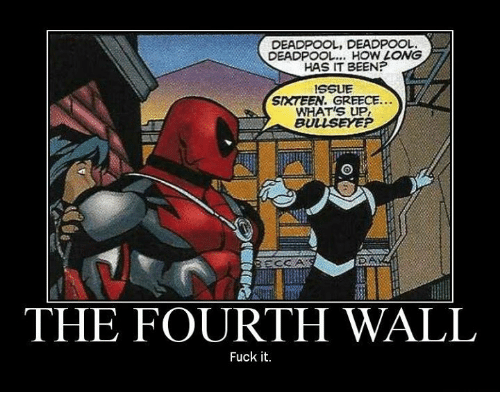 Memes, Deadpool, and Fuck: DEADPOOL, DEADPOOL  DEADPOOL... HOW LONG  HAS IT BEEN?  ISSUE  SIXTEEN. GREECE  WHAT'S UP  BULLSEYEP  CaA  THE FOURTH WALL  Fuck it.