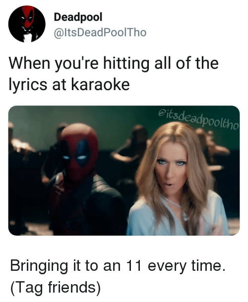 Deadpool When You're Hitting All of the Lyrics at Karaoke