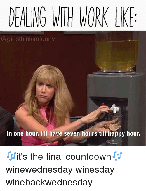 dealng with work lk girlsthinkimfunny in one hour iil have 23734801 ✅ 25 best memes about countdown countdown memes,Count Down Meme