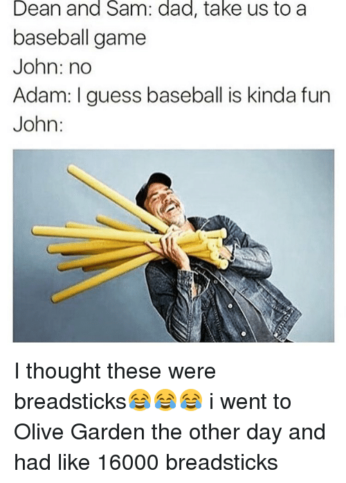 Baseball, Memes, And Olive Garden: Dean And Sam: Dad, Take Us