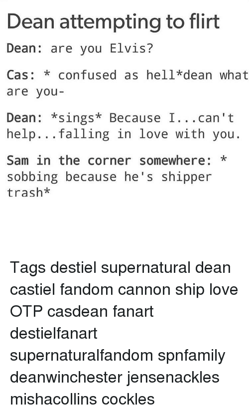 Dean Attempting to Flirt Dean Are You Elvis? Cas Confused as