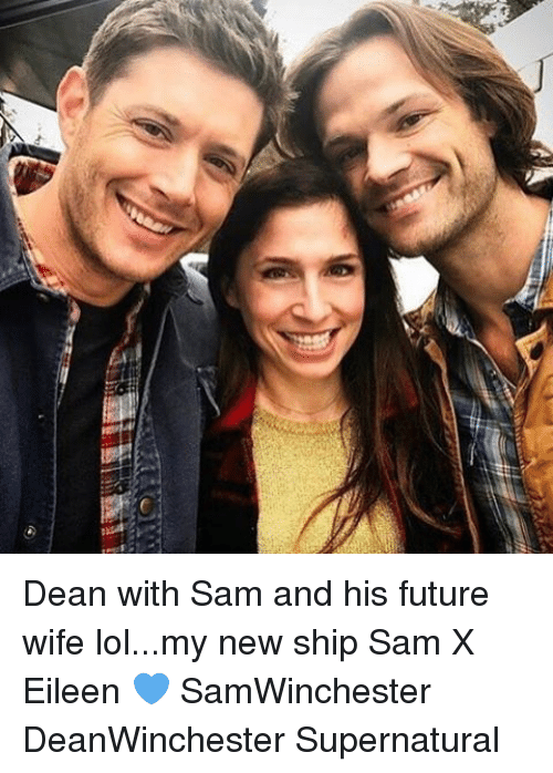 dean with sam and his future wife lol my new ship 18673657 dean with sam and his future wife lolmy new ship sam x eileen