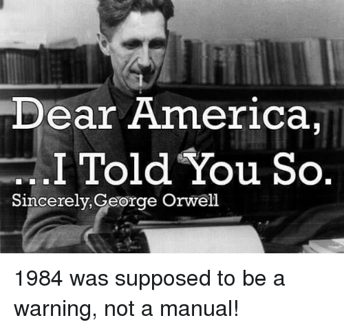 Warning  George Orwell s Chilling Prophecy is Fulfilled        The Thinking Atheist