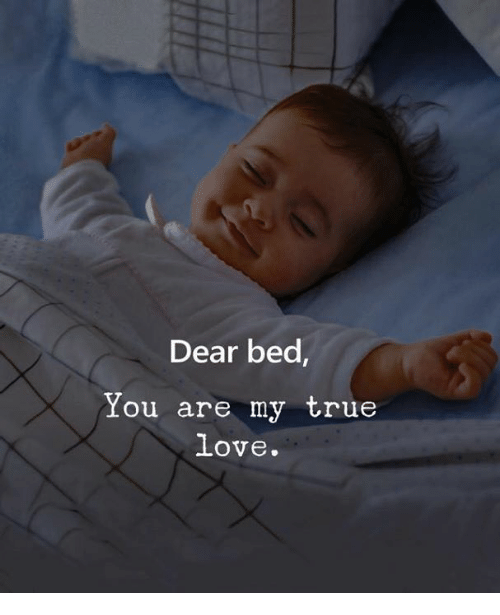 Dear Bed You Are My True Love | Love Meme on ME ME
