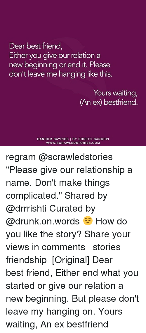 Dear Best Friend Either You Give Our Relation a New