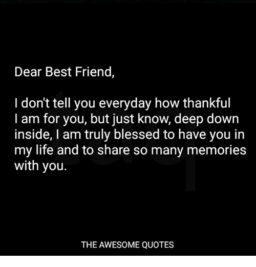 Dear Best Friend I Don\'t Tell You Everyday How Thankful I Am ...
