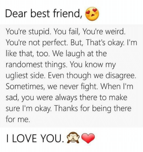 Dear Best Friend You Re Stupid You Fail You Re Weird You Re Not