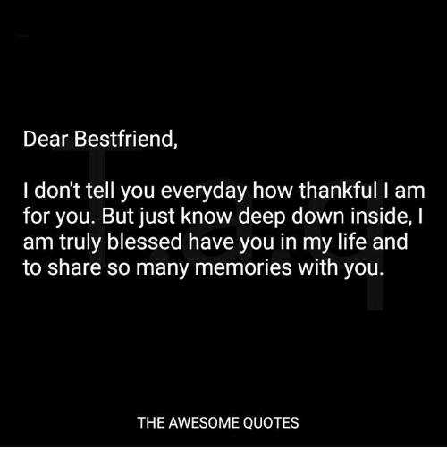 Dear Bestfriend I Don\'t Tell You Everyday How Thankful I Anm ...