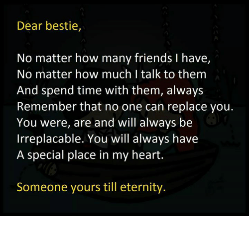 Dear Bestie No Matter How Many Friends I Have No Matter How Much I