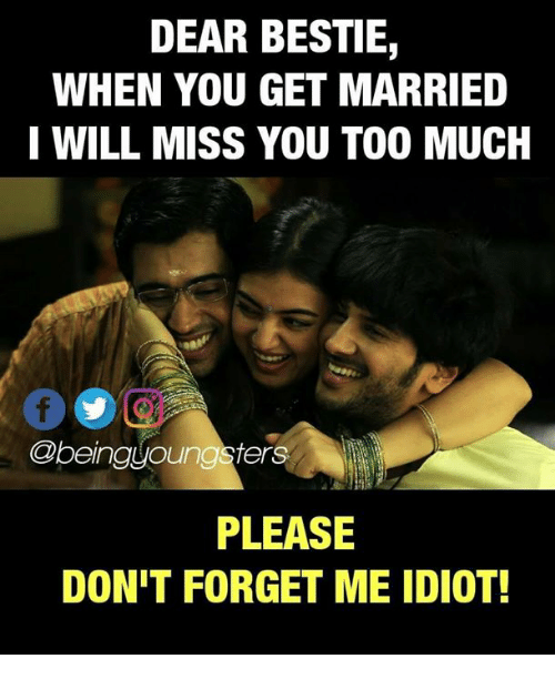 Dear Bestie When You Get Married I Will Miss You Too Much Please Don