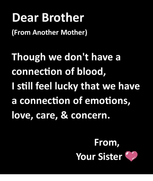 Dear Brother From Another Mother Though We Dont Have A Connection