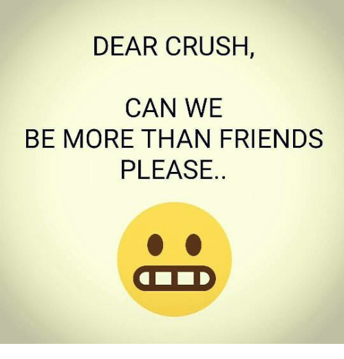 Dear crush can we be more than friends please a do crush meme on me crush friends and memes dear crush can we be more than friends please thecheapjerseys Gallery