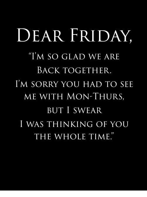 dear friday im so glad we are back together im 4922060 dear friday i'm so glad we are back together i'm sorry you had to