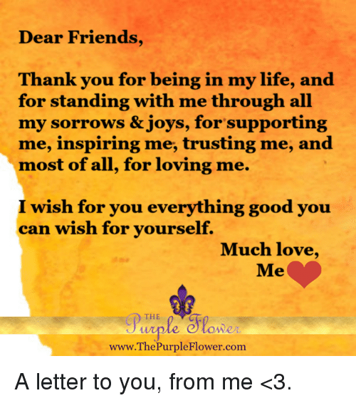 Dear Friends Thank You For Being In My Life And For Standing With Me