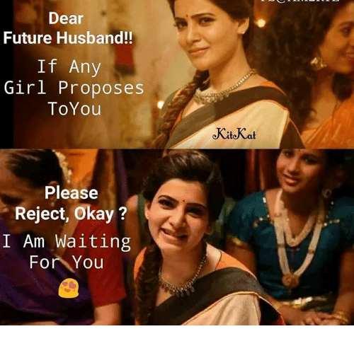 Dear Future Husband!! If Any Girl Proposes ToYou KiteKat