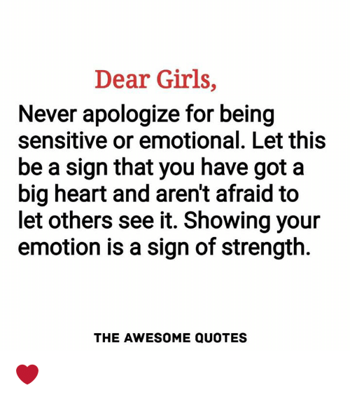 Dear Girls Never Apologize for Being Sensitive or Emotional Let