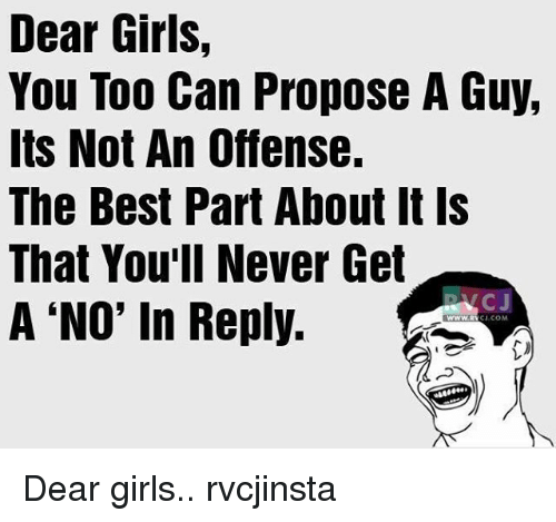 Dear Girls You Too Can Propose A Guy Its Not An Offense The Best