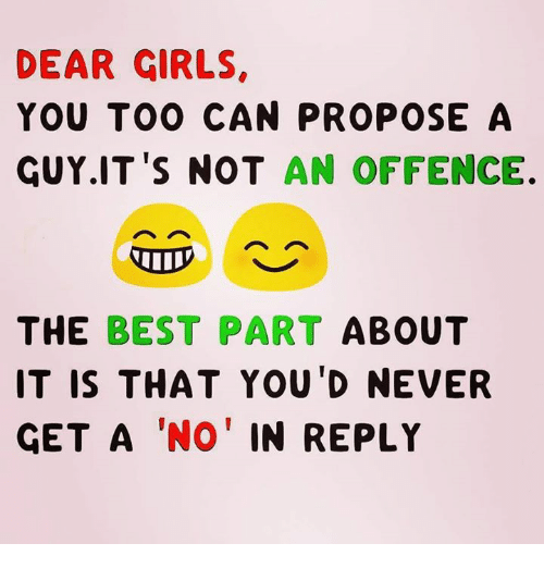 Dear Girls You Too Can Propose A Guy Its Not An Offence The Best
