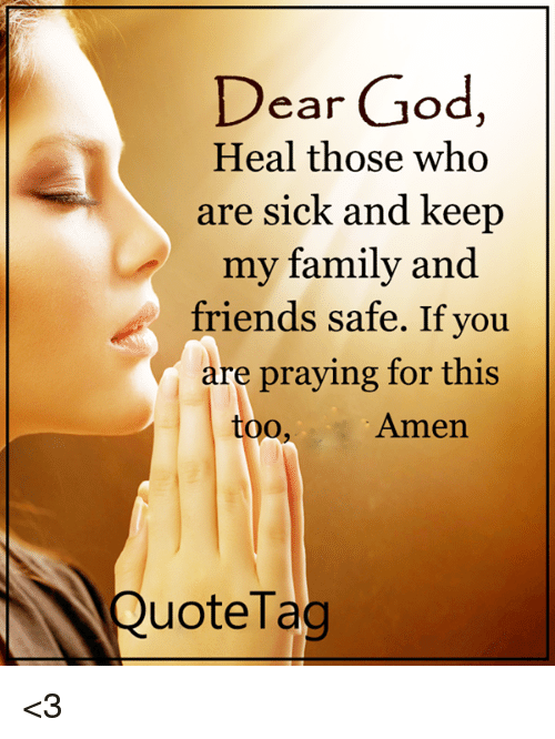 Dear God Heal Those Who Are Sick and Keep My Family and ...
