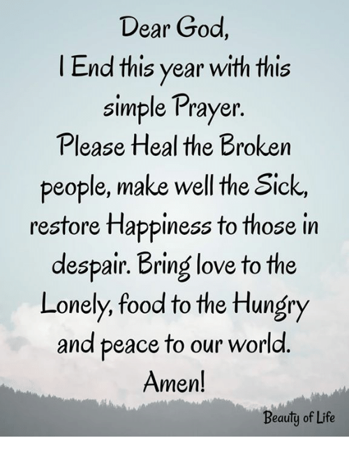 Dear God L End This Year With This Simple Prayer Please Heal The