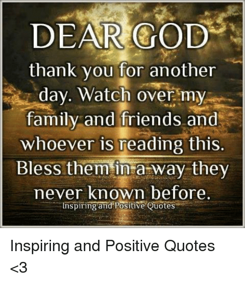 Dear God Thank You For Another Day Watch Over My Family And Friends